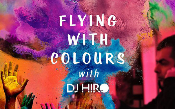 Flying with Colours with DJ Hiro